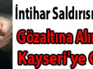 İntihar Saldırısı Sonrasında Gözaltına Alınan 2 Kişi Kayseri'ye Getirildi