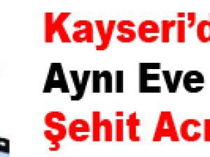 Kayseri'de Aynı Eve İkinci Şehit Acısı