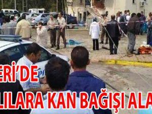 Kayseri'de yaralılara kan bağışı alarmı!