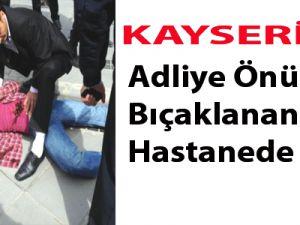 Kayseri'de Adliye Önünde Bıçaklanan Genç Hastanede Öldü