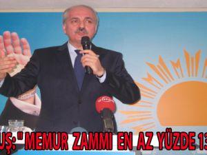 "KURTULMUŞ: "" MEMUR ZAMMI EN AZ YÜZDE13 OLMALI"""