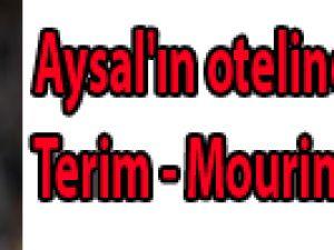 Aysal'ın otelinde Terim - Mourinho zirvesi!