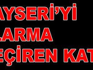 KAYSERİ'Yİ ALARMA GEÇİREN KATİL