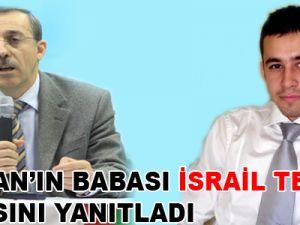Furkan'ın Babası İsrail Teklifi İddiasını Yanıtladı