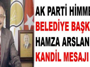 Ak Parti Himmetdede Belediye Başkanı Hamza Arslan Kandil Mesajı