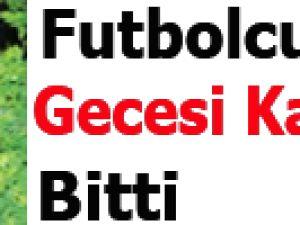 Futbolcunun Kız Arkadaşına Taciz
