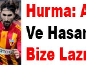 """Hurma: """"Amrabat ve Hasan Bize Lazım"""""""
