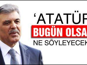 Gül'den gençlere Atatürk dersi