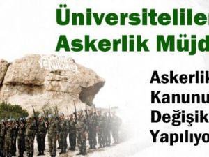 Üniversitelilere Askerlik Müjdesi