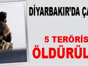 Diyarbakır'da Çatışma 5 Terörist Öldürüldü
