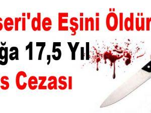 Kayseri'de Eşini Öldüren Sanığa 17,5 Yıl Hapis Cezası