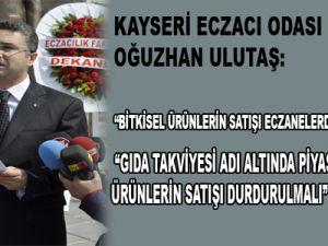 KAYSERİ ECZACI ODASI BAŞKANI OĞUZHAN ULUTAŞ: