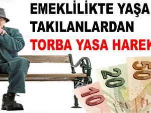EMEKLİLİKTE YAŞA TAKILANLARDAN TORBA YASA HAREKÂTI!..