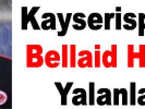 Kayserispor'da Bellaid Haberi Yalanlandı