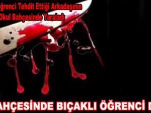 KAYSERİ'DE OKUL BAHÇESİNDE BIÇAKLI ÖĞRENCİ DEHŞETİ