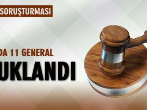 28 Şubat Soruşturmasında 11 General Tutuklandı..