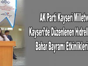 Kayseri Milletvekili Bakır Kayseri'de Düzenlenen Hıdrellez Kültür ve Bahar Bayramı Etkinliklerine Katıldı