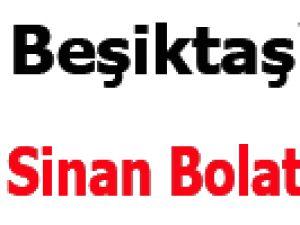 Beşiktaş'ta Sinan Bolat sesleri