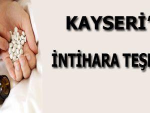 KAYSERİ'DE İNTİHARA TEŞEBBÜS