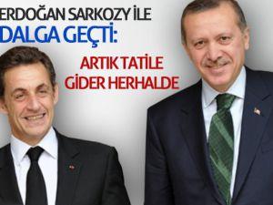 Erdoğandan Sarkozyye Gönderme