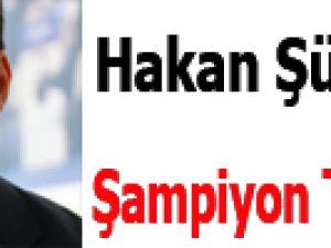 Hakan Şükür'ün şampiyon tahmini