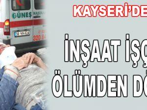 Kayseri'de Başına Beton Parçası Düşen İşçi Yaralandı