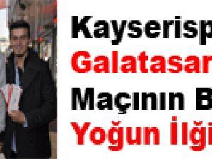Kayserispor - Galatasaray Maçının Biletlerine Yoğun İlği