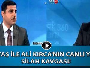 Demirtaş ile Ali Kırca'nın silah kavgası!