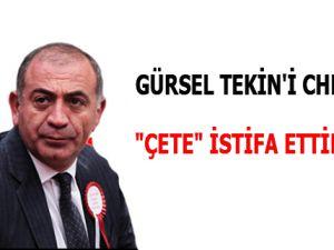 "GÜRSEL TEKİN'İ CHP'DEN ""ÇETE"" İSTİFA ETTİRMİŞ!"