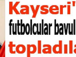 Kayseri'de futbolcular bavullarını topladılar