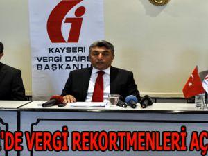 KAYSERİ'DE VERGİ REKORTMENLERİ AÇIKLANDI