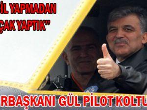 Cumhurbaşkanı Gül Pilot Koltuğunda