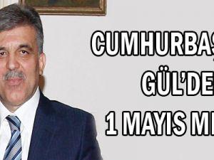 "Cumhurbaşkanı'ndan ""1 Mayıs"" Mesajı"