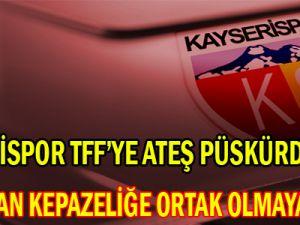 KAYSERİSPOR'DAN TFF'YE SERT TEPKİ
