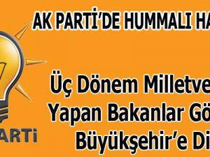 AK Parti'de Hummalı Hazırlık!  Üç Dönem Milletvekilliği Yapan Bakanlar Gözlerini Büyükşehir'e Diktiler!
