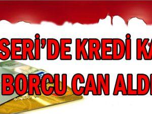 Kayseri'de Kredi Kartı Borcu İntihar Ettirdi