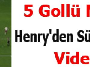 5 Gollü Maçta Henry'den Süper Frikik -Video