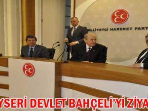 MHP KAYSERİ DEVLET BAHÇELİ'Yİ ZİYARET ETTİ