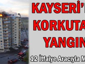 KAYSERİ'DE KORKUTAN YANGIN