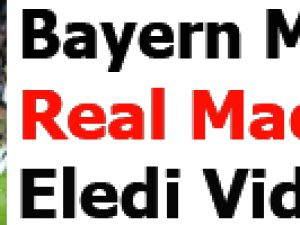 Bayern Münih Real Madrid'i Eledi- Video