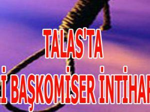 TALAS'TA EMEKLİ BAŞKOMİSER İNTİHAR  ETTİ