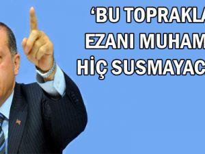 Erdoğan: Bu Topraklarda Ezan-ı Muhammedi Hiç Susmayacaktır