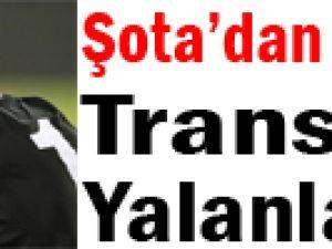 Şota'dan Transfer Yalanlaması