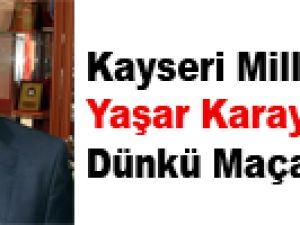 Kayseri Milletvekili Yaşar Karayel Dünkü Maça İsyan Etti