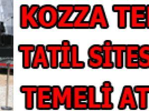 KOZZA TERMAL TATİL SİTESİ'NİN TEMELİ ATILDI