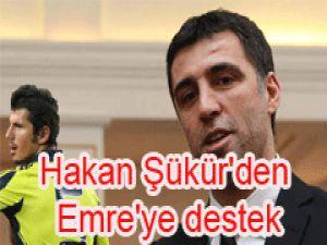 Hakan Şükür'den Emre'ye destek
