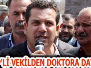 BDP'Lİ VEKİLDEN DOKTORA DAYAK