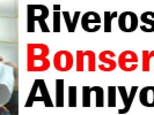 Riveros'un Bonservisi Alınıyor