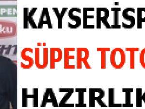KAYSERİSPOR'DA SÜPER TOTO KUPA HAZIRLIKLARI