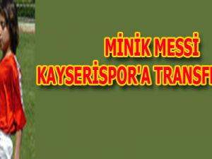 MİNİK MESSİ KAYSERİSPOR'A TRANSFER OLDU VİDEO